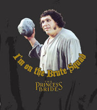The Princess Bride Im on The Brute Squad T Shirt