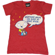 The Family Guy Stewie Whatever Helps You Sleep At Night Vintage Style Juniors Tee Shirt