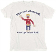 Mr Bill Show If You Need A Dolla Holla Mens Tee Shirt