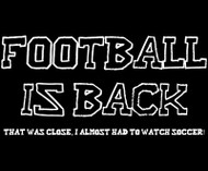 Football is Back Tee Shirt