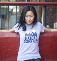 Haters Gonna Hate Ladies Tee Shirt