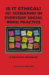 Is It Ethical? 101 Scenarios in Everyday Social Work Practice