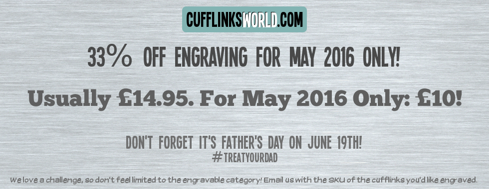 Cufflinks of the Month offer - 33% off engravings!
