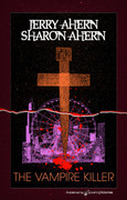 The Vampire Killer by Jerry Ahern and Sharon Ahern (eBook)