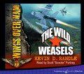 The Wild Weasels by Kevin D. Randle (CD Audiobook)
