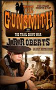 The Trail Drive War by J.R. Roberts (eBook)