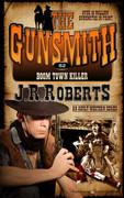Boom Town Killer by J.R. Roberts (Print)