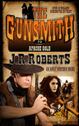 Apache Gold by J.R. Roberts (eBook)