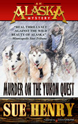 Murder on the Yukon Quest by Sue Henry (Print)