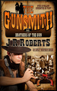 Brothers of the Gun by J.R. Roberts (Print)