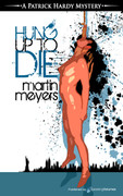 Hung Up to Die by Martin Meyers (Print)