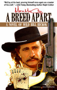 A Breed Apart: A Novel of Wild Bill Hickok by Max McCoy (Print)