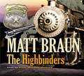 The Highbinders by Matt Braun (CD Audiobook)