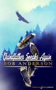 Grandfather Speaks Again by Bob Anderson (eBook)