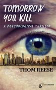 Tomorrow You Kill by Thom Reese (eBook)