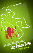 Virgil Tibbs and the Fallen Body by John Ball (eBook)