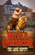 The Lone Deputy by Wayne D. Overholser (eBook)