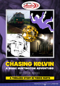 Chasing Kelvin - Part 1 by Thom Reese (MP3 Audio Theater)