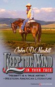 Keep the Wind in Your Face by John D. Nesbitt (Print)