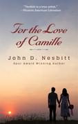 For the Love of Camille by John D. Nesbitt (eBook)