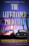The Left-Handed Policeman by Robert Westbrook (eBook)