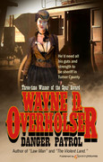 Danger Patrol by Wayne D. Overholser (eBook)