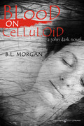 Blood on Celluloid by B.L. Morgan (Print)