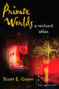 Private Worlds: A Revised Atlas by Scott E. Green (Print)