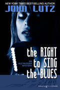 The Right to Sing the Blues by John Lutz (Print)