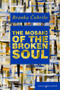The Mosaic of the Broken Soul by Branka Čubrilo (Print)