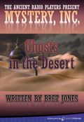 Ghosts in the Desert by Bret Jones (MP3 Audio Theater)