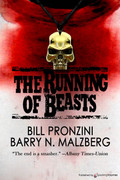 The Running of Beasts by Bill Pronzini & Barry N. Malzberg (Print)