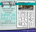 There Hangs the Knife by Marcia Muller (CD Audiobook)