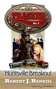 Huntsville Breakout by Robert J. Randisi (Print)