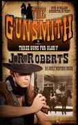 Three Guns for Glory by J.R. Roberts (eBook)