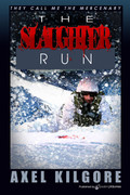 The Slaughter Run by Axel Kilgore (Jerry Ahern) (eBook)