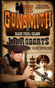 Black Pearl Saloon by J.R. Roberts (eBook)