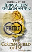 The Golden Shield of IBF by Jerry Ahern & Sharon Ahern (Print)