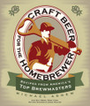 Craft Brewing for the Homebrewer: Recipes from America's Top Brewmasters