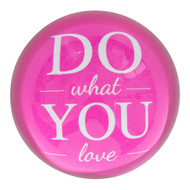 Paperweight 'Do what you love'