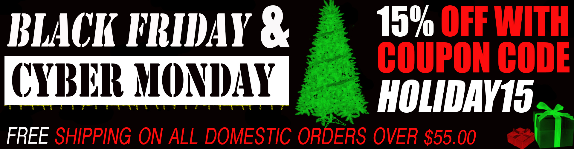 Black Friday and Cyber Monday Savings. Get 15 percent off all items in your order with coupon code: HOLIDAY15. Free shipping on all orders over $55.00 shipped to a United States address.