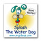Splash the water dog!