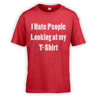 I Hate People Looking at my T-Shirt Kids T-Shirt