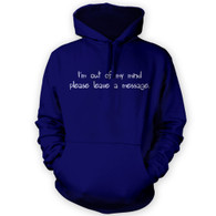 I'm out of my mind please leave a message Hoodie