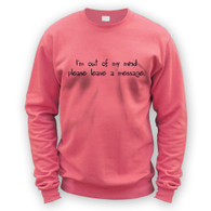 I'm out of my mind please leave a message Sweater