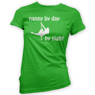 Nanny by Day Pole Dancer by Night Woman's T-Shirt