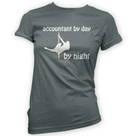 Accountant by Day Pole Dancer by Night Woman's T-Shirt