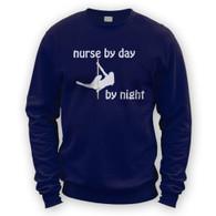 Nurse by Day Pole Dancer by Night Sweater