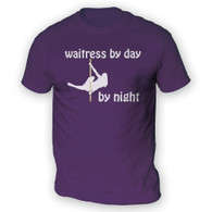 Waitress by Day Pole Dancer by Night Mens T-Shirt