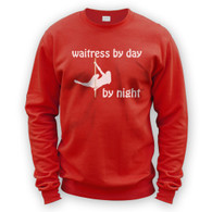 Waitress by Day Pole Dancer by Night Sweater